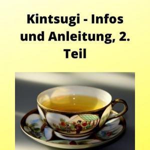 Kintsugi - Infos und Anleitung, 2. Teil