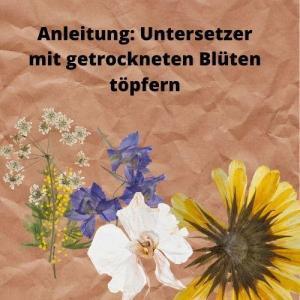 Anleitung Untersetzer mit getrockneten Blüten töpfern