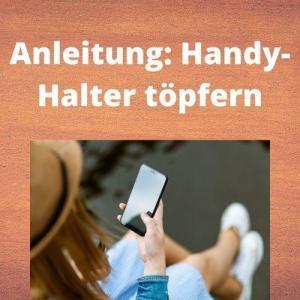 Anleitung Handy-Halter töpfern