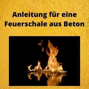 Anleitung für eine Feuerschale aus Beton